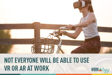 Not Everyone Will Be Able to Use VR and AR
