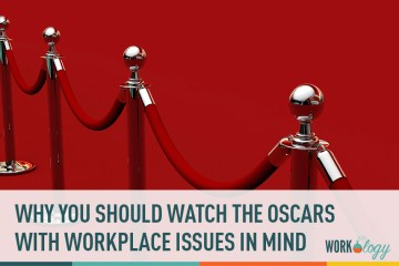 Why You Should Watch the Oscars with Workplace Issues In Mind