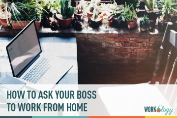 How to Ask Your Boss to Work From Home