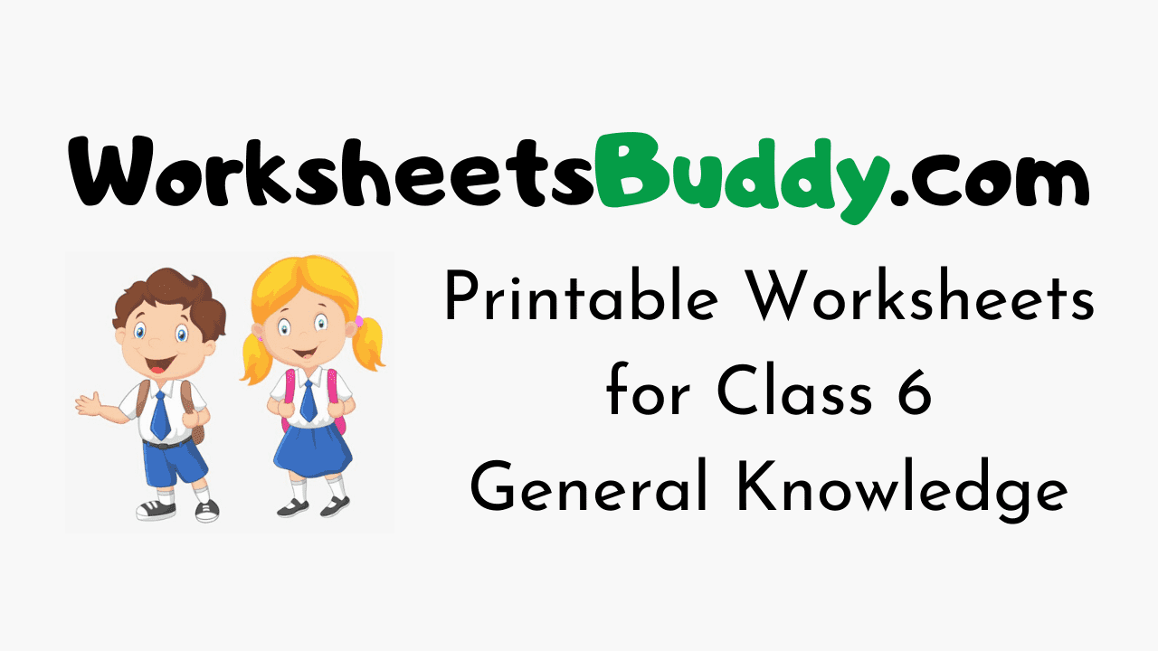 CBSE Worksheets for Class 6 General Knowledge