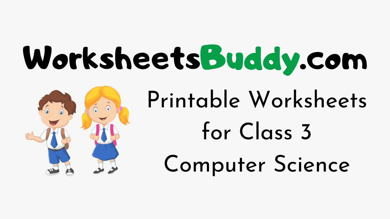 Worksheets for Class 3 Computer Science