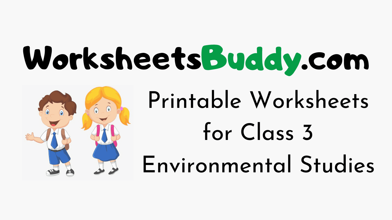 Worksheets for Class 3 Environmental Studies