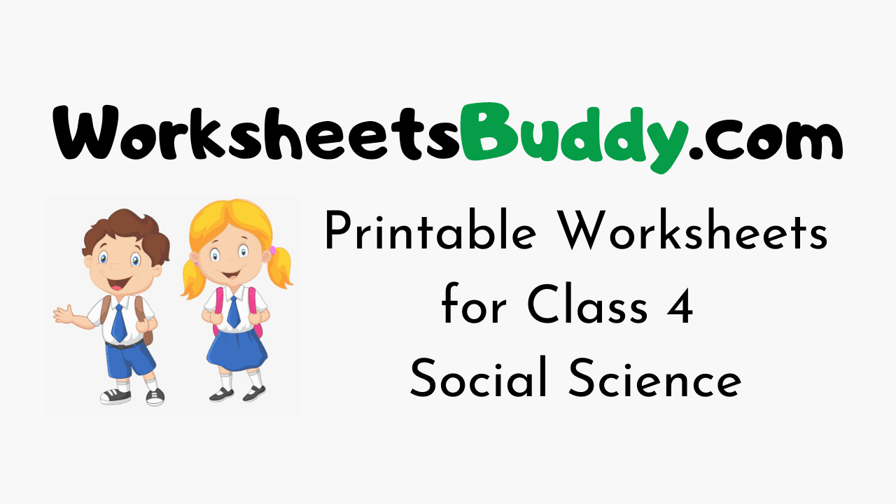 Worksheets for Class 4 Social Science