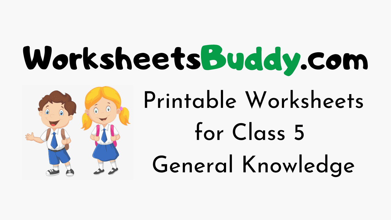 Worksheets for Class 5 General Knowledge