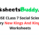 CBSE CLass 7 Social Science History New Kings And Kingdoms Worksheets