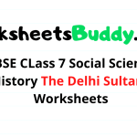 CBSE CLass 7 Social Science History The Delhi Sultans Worksheets