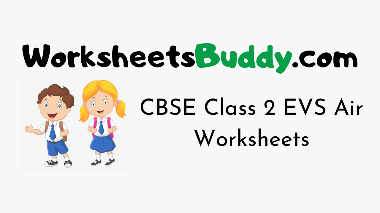 CBSE Class 2 EVS Air Worksheets
