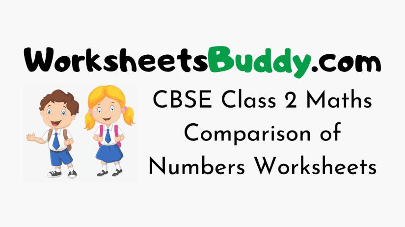 CBSE Class 2 Maths Comparison of Numbers Worksheets
