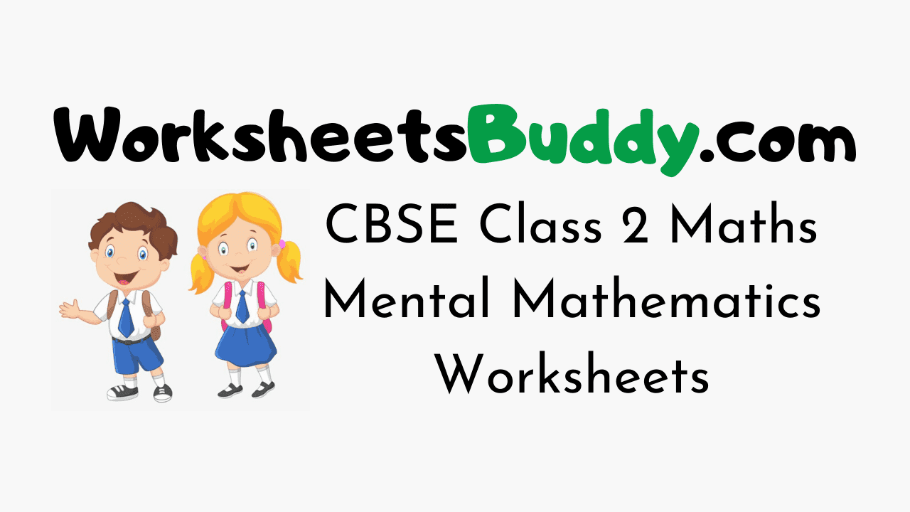 Cbse Class 2 Maths Mental Mathematics Worksheets Worksheets Buddy