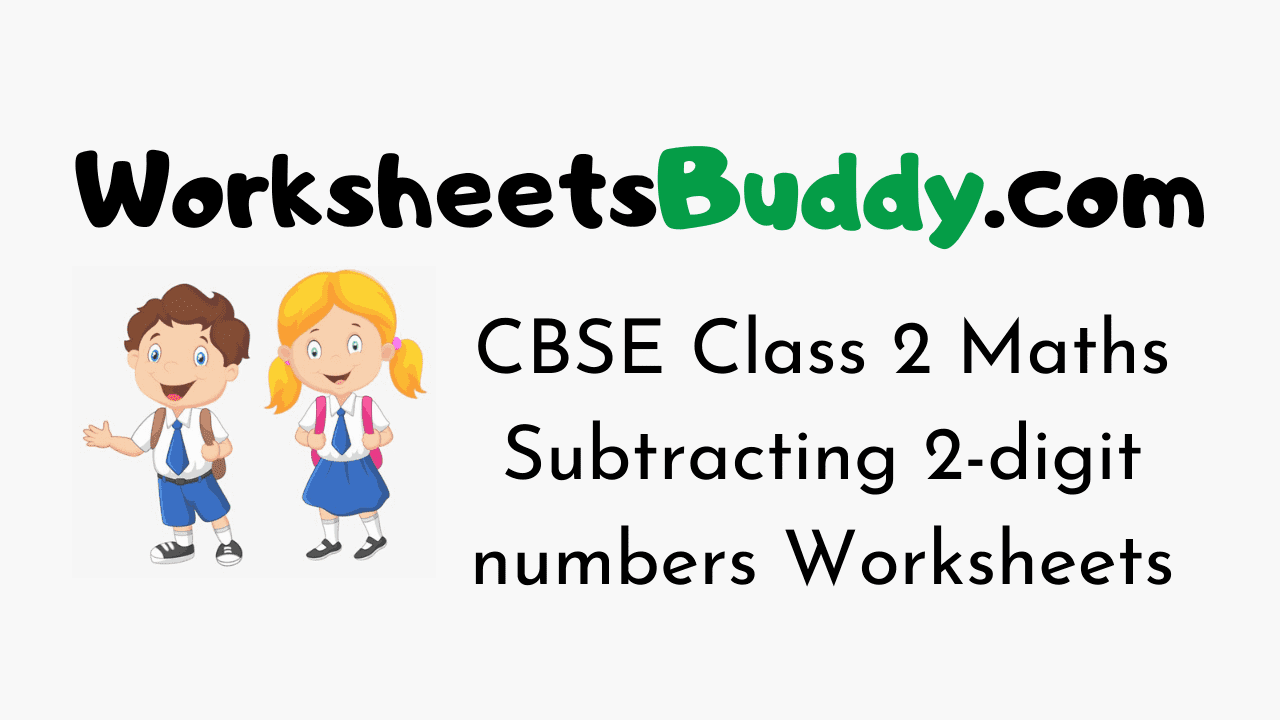 CBSE Class 2 Maths Subtracting 2-digit numbers Worksheets