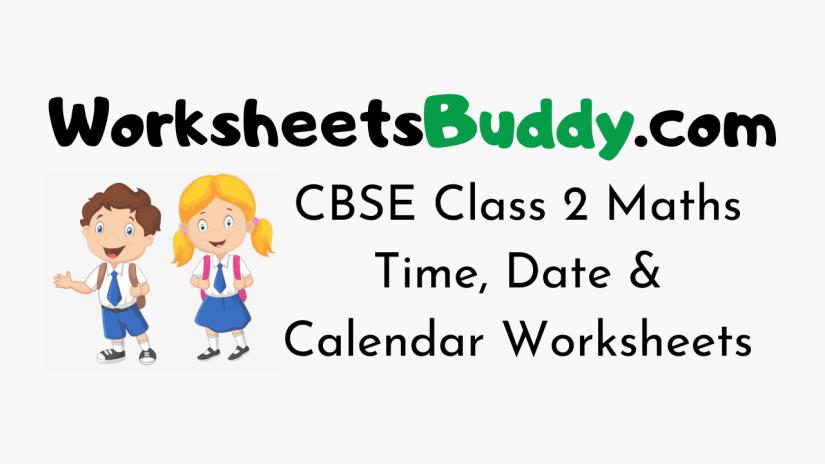 CBSE Class 2 Maths Time, Date & Calendar Worksheets