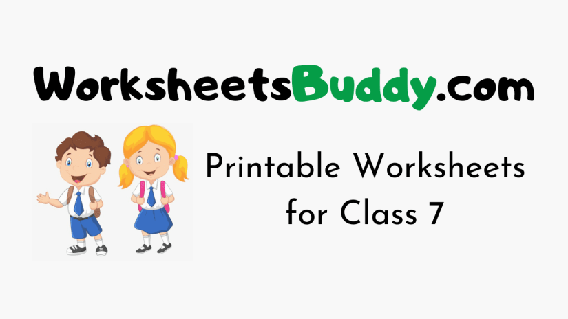 Printable Worksheets for Class 7