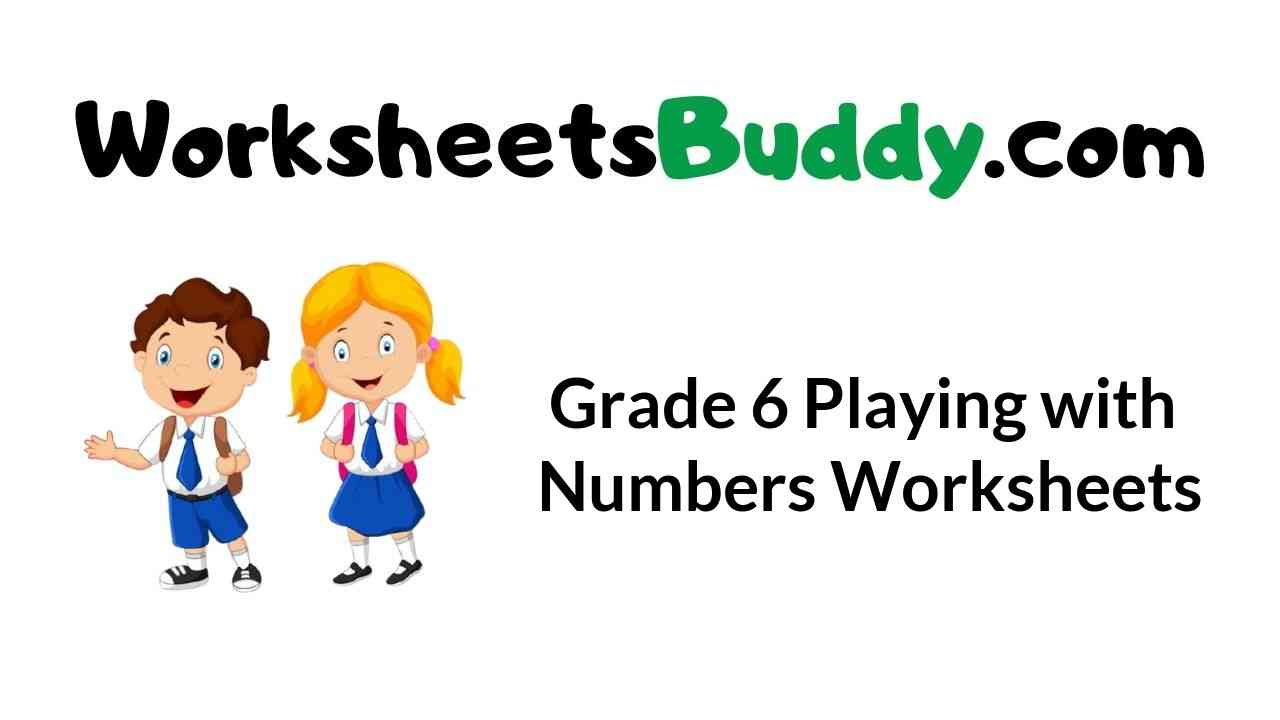 grade-6-playing-with-numbers-worksheets