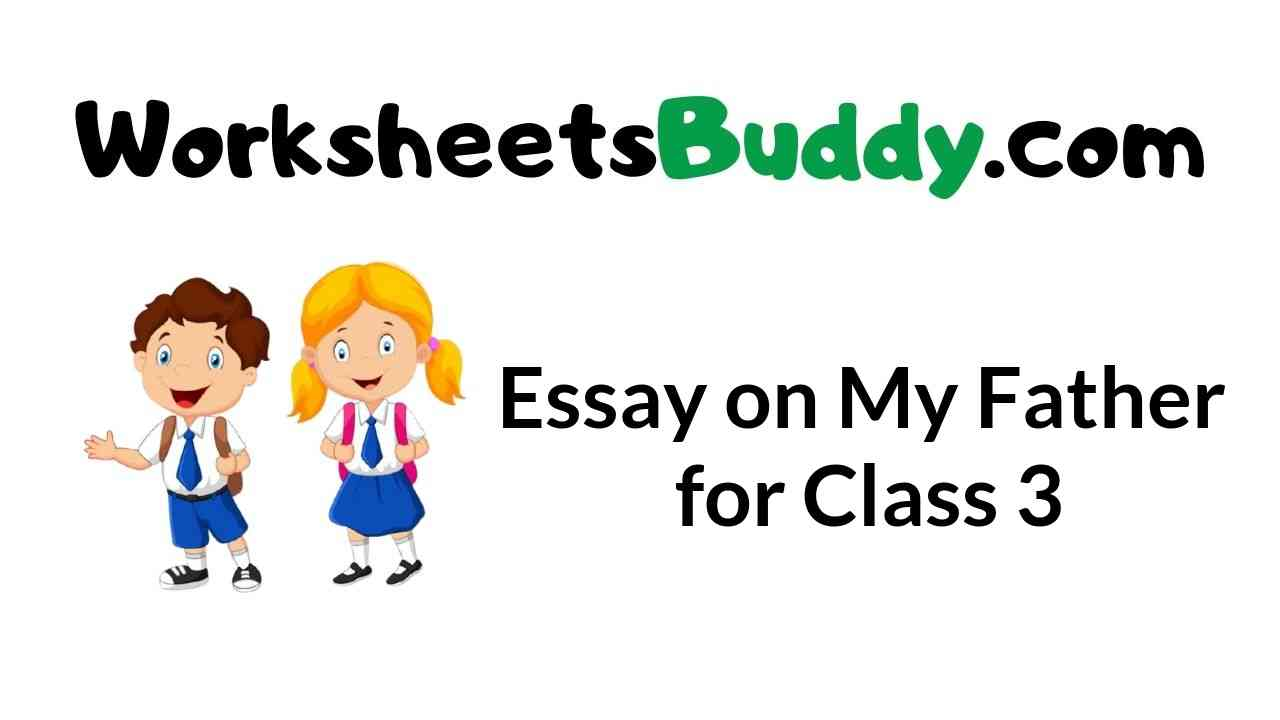 essay-on-my-father-for-class-3