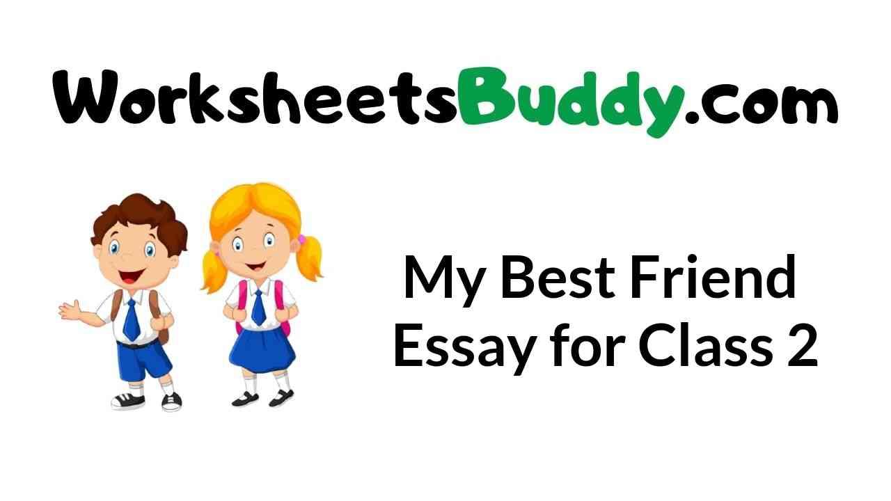 my-best-friend-essay-for-class-2
