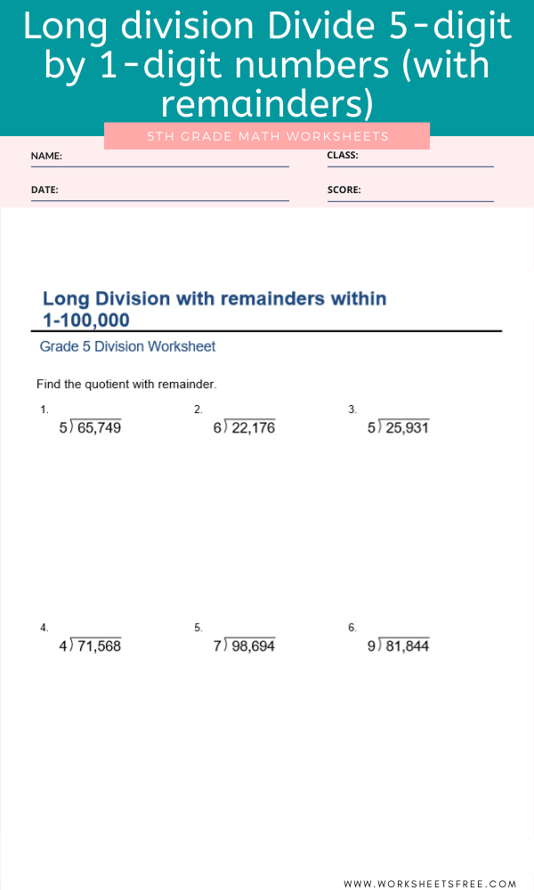 Long division Divide 5-digit by 1-digit numbers (with remainders) For Grade 5