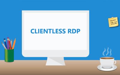 Clientless RDP: wat is het en wat heb je er aan?