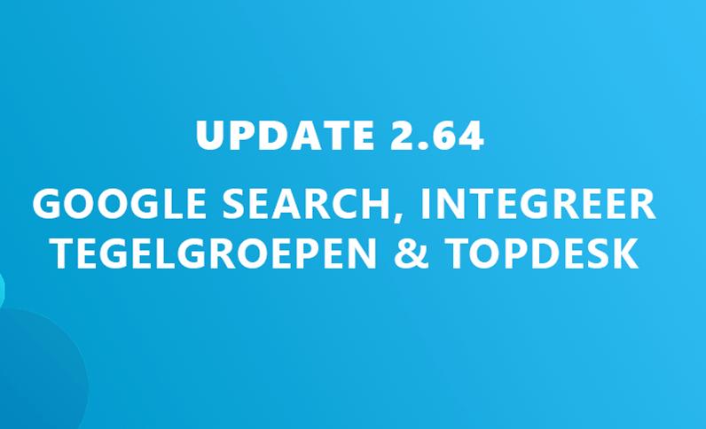 Update 2.64: Zoek in Google, integreer gedeelde tegelgroepen en de TOPdesk live tile