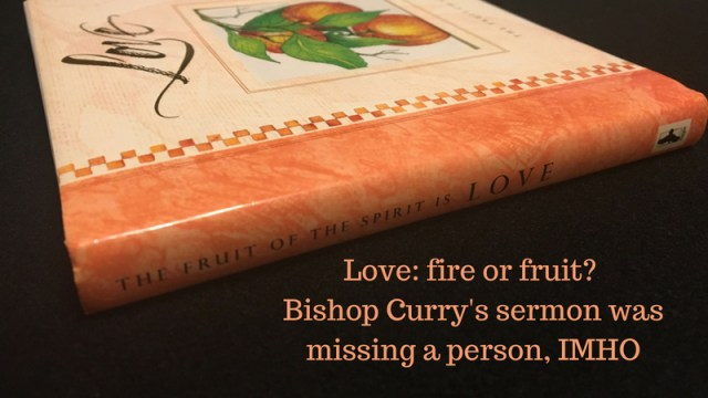 Book 'The Fruit of the Spirit is Love' published by Eagle Publishing Ltd, with caption Love: fire or fruit? Bishop Curry's sermon is missing a person, IMHO