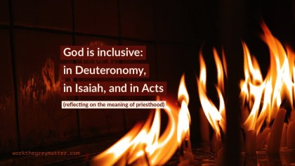 Picture of lots of small candles aflame against a dark background. Text over the top: God is inclusive: in Deuteronomy, in Isaiah, and in Acts (reflecting on the meaning of priesthood)