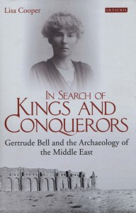 In search of Kings and Conquerors: Gertrude Bell