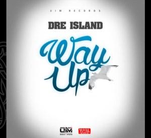 Dre Island Way Up
