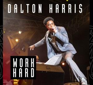 Dalton Harris - Work Hard