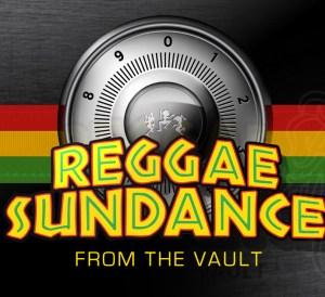 Reggae Sundance Vault