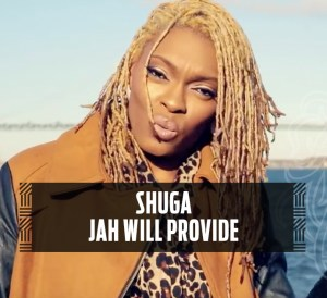 Shuga - Jah Will Provide (Official Video)
