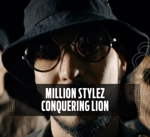Million Stylez - Conquering Lion
