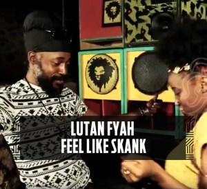 Lutan Fyah - Feel Like Skank