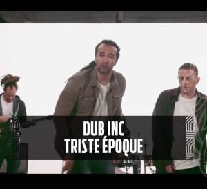 DUB INC - Triste Époque