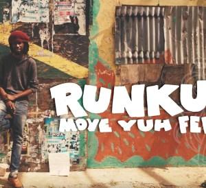 Runkus - Move yuh Feet