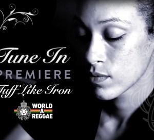 Video Premiere: Tuff Like Iron - Tune In