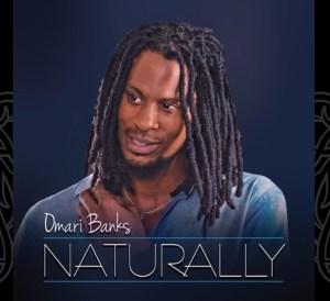 Omari Banks Naturally
