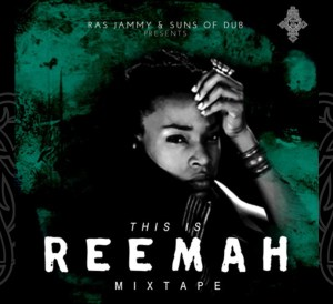 Suns of Dub presents the 'This is Reemah Mixtape' - Ras Jammy & Suns of Dub