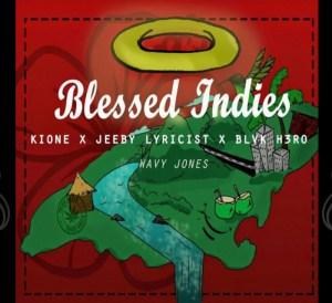 Blessed Indies Ftt. Kione Zaire, Jeeby Lyricist & Blvk H3ro