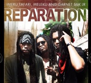 Garnet-Silk-Jr,-Meleku,-Imeru-Tafari Reparation