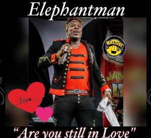 """Elephant Man teams up with Massive B with """"Are you still in Love """""""
