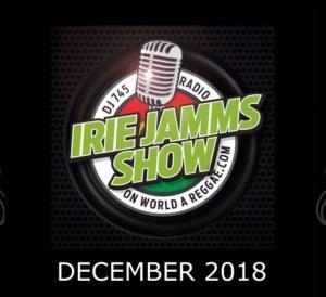 Irie Jamm Show December 2018