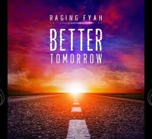 Raging Fyah - Better Tomorrow (Build A Bridge)