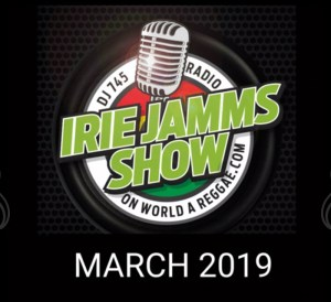 Irie Jamms Show March 2019