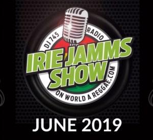Irie Jamm Show June 2019