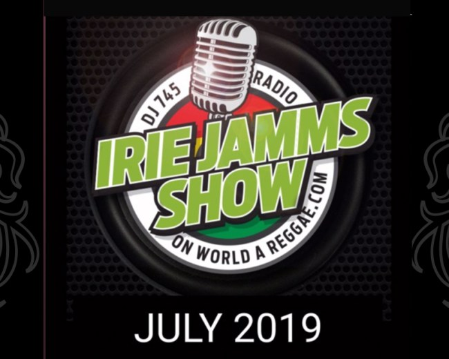 Irie Jamms Show July 2019