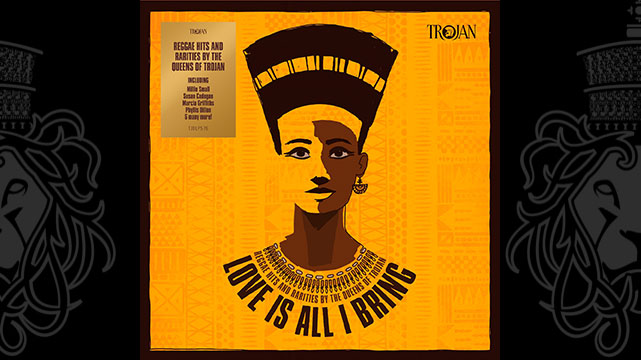 Trojan Records announce the release of 'Love Is All I Bring'