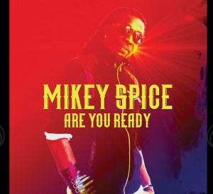 Mikey Spice are you ready