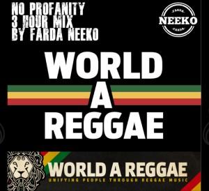 Farda Neeko - No profanity / 3 hour Reggae mix