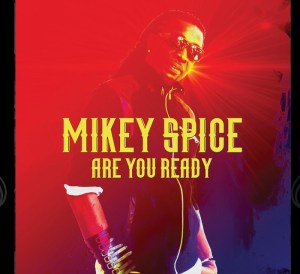Mikey Spice releases Are You Ready album