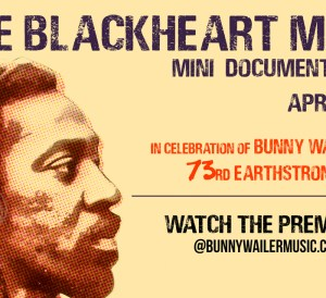 "April 10: ""Survival Of The Fittest"", Celebrating The 73rd EarthStrong Of Bunny Wailer"