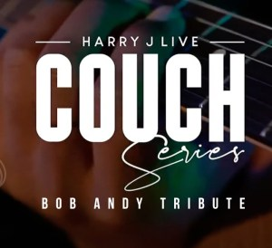 Harry J Live - Couch Series (Bob Andy Tribute)